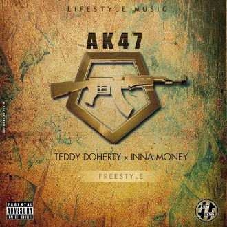 AK47 : Teddy doherty ft. Inna Money